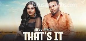 Thats it Vicky Singh Status Video