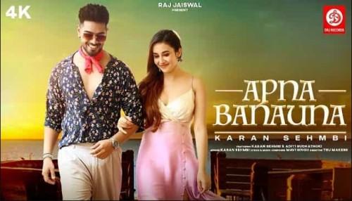 Apna Banauna Song Karan Sehmbi Status Video