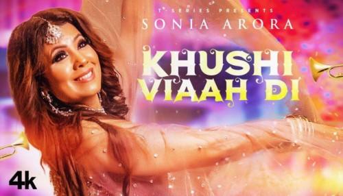 Khushi Viaah Di Song Status Video Sonia Arora